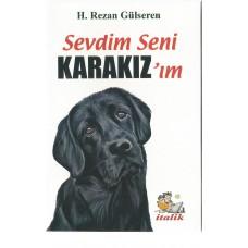 SEVDİM SENİ KARAKIZ'IM